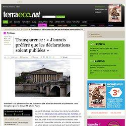 Transparence : « J'aurais préféré que les déclarations soient publiées »