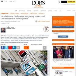 Paradis fiscaux : les banques françaises y font du profit. Une transparence encourageante