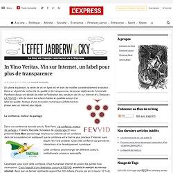 In Vino Veritas. Vin sur Internet, un label pour plus de transparence