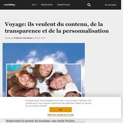 Voyage: ils veulent du contenu, de la transparence et de la personnalisation