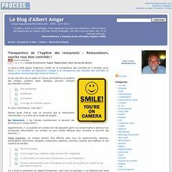BLOG D ALBERT AMGAR 19/06/16 Transparence de l'hygiène des restaurants : Restaurateurs, souriez vous êtes contrôlés !.