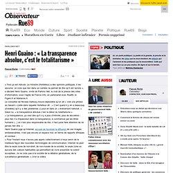 """Henri Guaino : """"La transparence absolue, c'est le totalitarisme"""""""