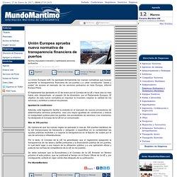 Unión Europea aprueba nueva normativa de transparencia financiera de puertos