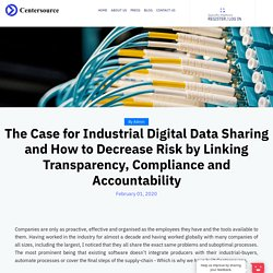 The Case for Industrial Digital Data Sharing and How to Decrease Risk by Linking Transparency, Compliance and Accountability