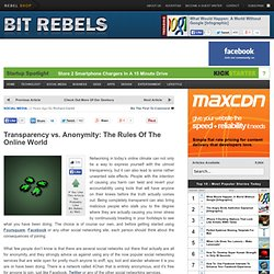 Transparency vs. Anonymity: The Rules Of The