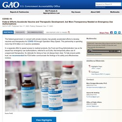Mélodie - U.S. GAO - COVID-19: Federal Efforts Accelerate Vaccine and Therapeutic Development, but More Transparency Needed on Emergency Use Authorizations