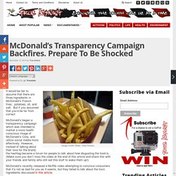 McDonald's Transparency Campaign Backfires. Prepare To Be Shocked