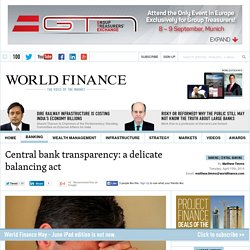 Central bank transparency: a delicate balancing act