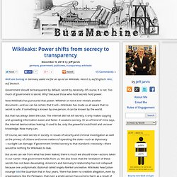 Wikileaks: Power shifts from secrecy to transparency « BuzzMachine