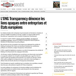 L'ONG Transparency dénonce les liens opaques entre entreprises et Etats européens