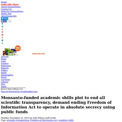 Monsanto-funded academic shills plot to end all scientific transparency, demand ending Freedom of Information Act to operate in absolute secrecy using public funds