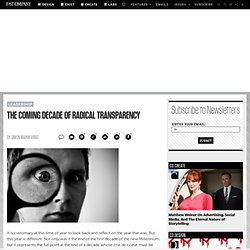 The Coming Decade of Radical Transparency