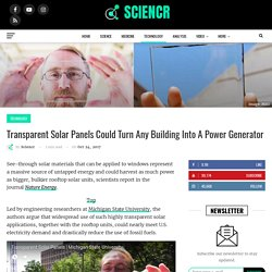 Transparent Solar Panels Could Turn Any Building Into A Power Generator