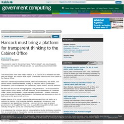 Hancock must bring a platform for transparent thinking to the Cabinet Office