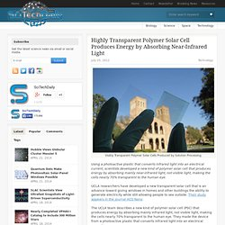 Highly Transparent Polymer Solar Cell Produces Energy by Absorbing Near-Infrared Light
