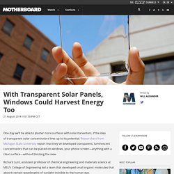 With Transparent Solar Panels, Windows Could Harvest Energy Too