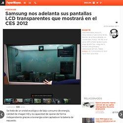 Samsung nos adelanta sus pantallas LCD transparentes que mostrará en el CES 2012