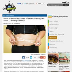 Woman Becomes Obese After Fecal Transplant From Overweight Donor