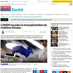L'ANSM encadre la transplantation de matières fécales - 21 mars 2014