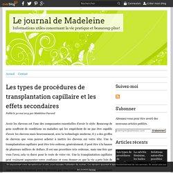 Les types de procédures de transplantation capillaire et les effets secondaires - Le journal de Madeleine