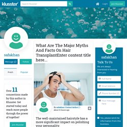 What Are The Major Myths And Facts On Hair TransplantEnter content title here...