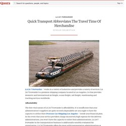 Quick Transport Abbreviates The Travel Time Of ... - La 247 Forwarder - Quora