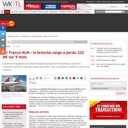 Transport aérien > Air France-KLM : la branche cargo a perdu 222 M€ sur 9mois