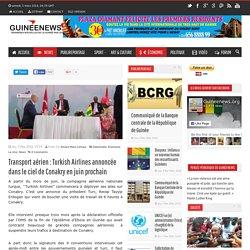 Transport aérien : Turkish Airlines annoncée dans le ciel de Conakry en juin prochain