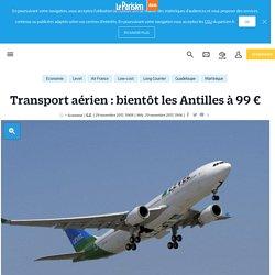 Transport aérien : bientôt les Antilles à 99 €