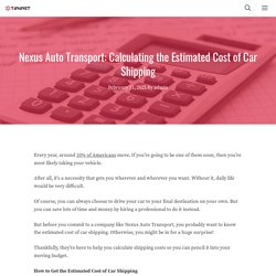 Nexus Auto Transport: Calculating the Estimated Cost of Car Shipping