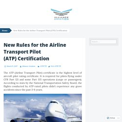 New Rules for the Airline Transport Pilot (ATP) Certification