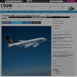 Transport A380, ce qui va changer pour vos clients - L'Echo Touristique