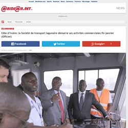 C�te d�Ivoire: la Soci�t� de transport lagunaire d�marre ses activit�s commerciales fin janvier (Officiel)