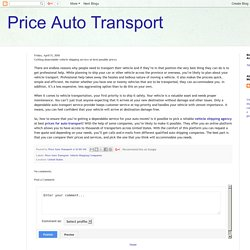Price Auto Transport: Getting dependable vehicle shipping service at best possible prices