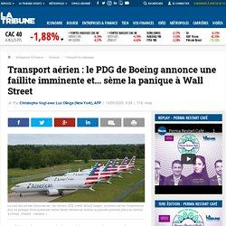 Transport aérien: le PDG de Boeing annonce une faillite imminente et... sème la panique à Wall Street