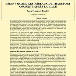 Pékin : quand les réseaux de transport courent après la ville Jean-François Doulet géographe, Sciences Po