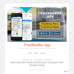 Here's the Best Truck Load Board to Transport Your Freights Easily – Truckbubba App