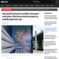 Ban junk food ads on public transport and other WA Government property, health agencies say - ABC News