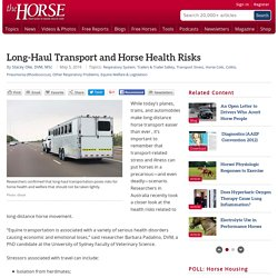 THE HORSE 05/05/16 Long-Haul Transport and Horse Health Risks