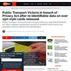 Public Transport Victoria in breach of Privacy Act after re-identifiable data on over 15m myki cards released