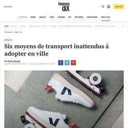 Six moyens de transport inattendus à adopter en ville