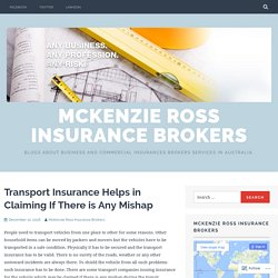 Transport Insurance Helps in Claiming If There is Any Mishap – McKenzie Ross Insurance Brokers
