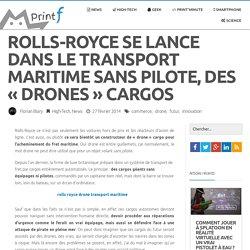 Rolls-Royce se lance dans le transport maritime sans pilote, des «drones» cargos