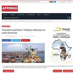 Transport maritime : l'Afrique redessine sa carte maritime