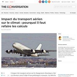 Impact du transport aérien surleclimat: pourquoi ilfaut refaire lescalculs