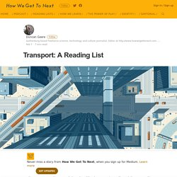 Transport: A Reading List – How We Get To Next