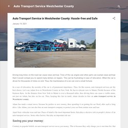 Auto Transport Service in Westchester County: Hassle-free and Safe