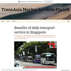 Benefits of daily transport service in Singapore