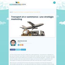 ▷ Transport et e-commerce : une stratégie marketing