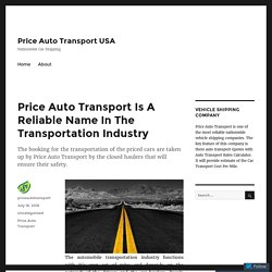 Price Auto Transport Is A Reliable Name In The Transportation Industry – Price Auto Transport USA